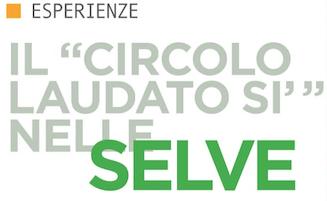"""IL """" CIRCOLO LAUDATO SI """" NELLE SELVE"""
